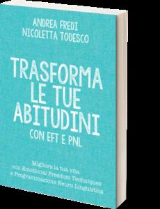 Trasforma le tue abitudini con EFT e PNL - Libro
